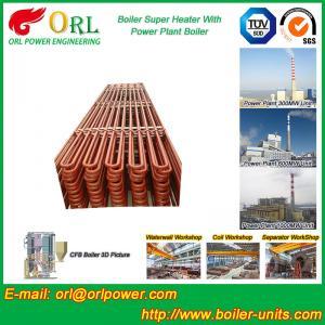 China Fire Tube CFB Boiler Super Heater Coils Anti Corrosion ASME Standard wholesale