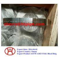 China ASTM A182 F316L bleed ring on sale