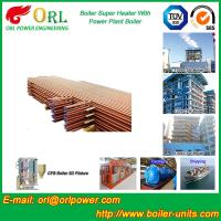 China Boiler Unit CFB Boiler Superheater Platen Superheater High Heating Efficiency wholesale